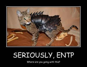 SERIOUSLY, ENTP