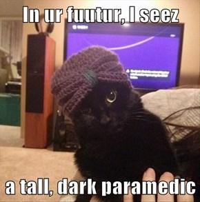 In ur fuutur, I seez  a tall, dark paramedic