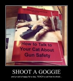 SHOOT A GOGGIE