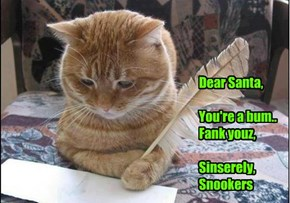 Snookers has to work on his letter writing skillz.. aifinkso