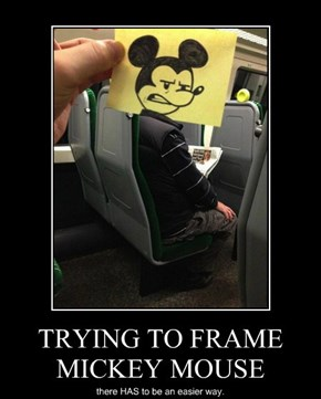 TRYING TO FRAME MICKEY MOUSE