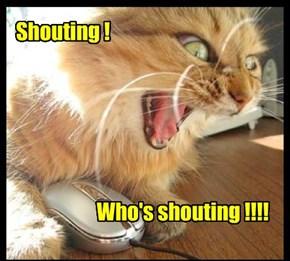 Shouting !