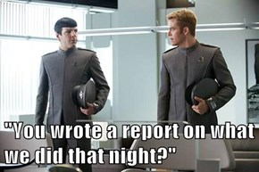 """You wrote a report on what we did that night?"""