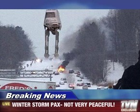 Breaking News - WINTER STORM PAX- NOT VERY PEACEFUL!
