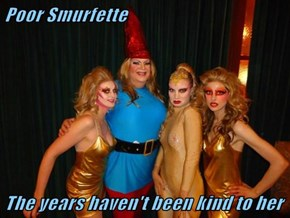 Poor Smurfette   The years haven't been kind to her