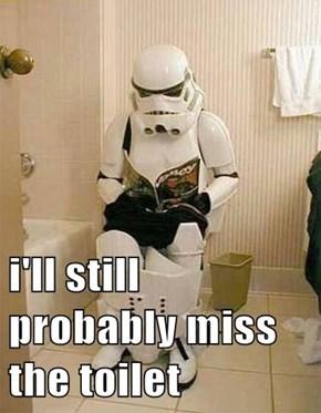 i'll still probably miss the toilet