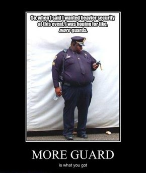 Now That's a Lot of Guard