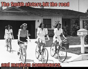 The Smith sisters hit the road  and mayhem commences.