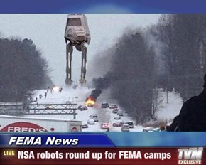 FEMA News - NSA robots round up for FEMA camps