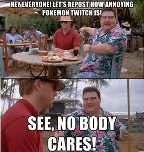 Tired of Pokémon Twitch Posts?