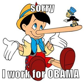 sorry  I work for OBAMA