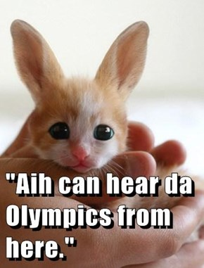 """Aih can hear da Olympics from here."""