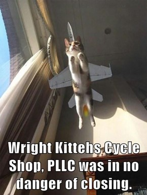 Wright Kittehs Cycle Shop, PLLC was in no danger of closing.