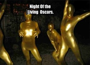 Night Of the  Living  Oscars.