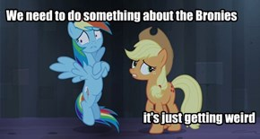 We need to do something about the Bronies