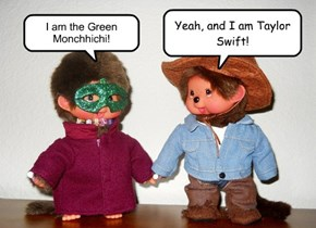 I am the Green Monchhichi!