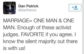 Conservative Texan Dan Patrick Accidentally Endorses Gay Marriage in a Twitter Typo, Fans of Irony Everywhere Cackle Delightfully