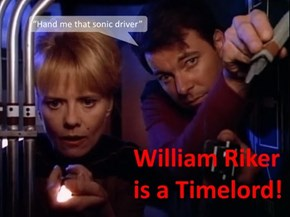 William Riker is a Timelord!