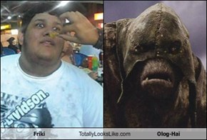 Friki Totally Looks Like Olog-Hai