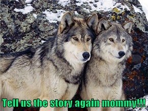 Tell us the story again mommy!!!