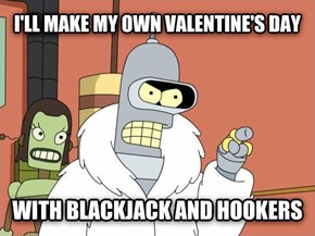 The Original Valentine's Day is Stupid Anyway!