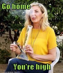 Go home  You're high