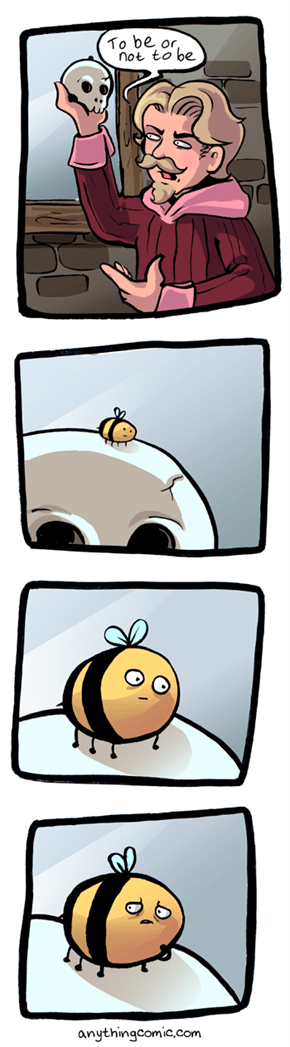 To be a Bee Would be UnBEEleivable