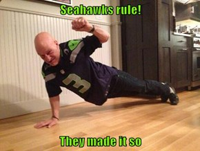 Seahawks rule!  They made it so