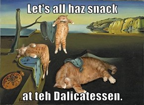 Let's all haz snack  at teh Dalicatessen.