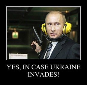 YES, IN CASE UKRAINE INVADES!