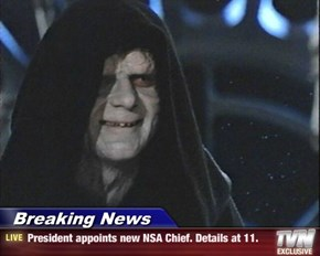 Breaking News - President appoints new NSA Chief. Details at 11.