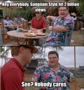 That video peaked at 1 billion.