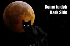 Come tu deh  Dark Side