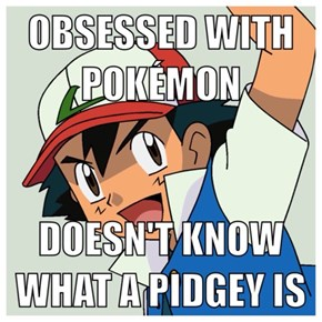 Dammit, Ash...