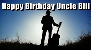 Happy Birthday Uncle Bill