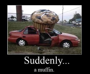 That's a Big Muffin