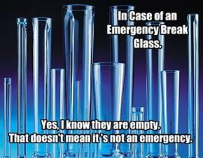 In Case of an Emergency Break Glass.