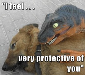 """I feel . . .   very protective of you"""