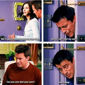 Leave it to Chandler to Make This Observation