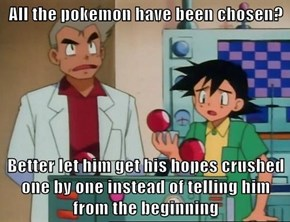 Kind Hearted Professor Oak