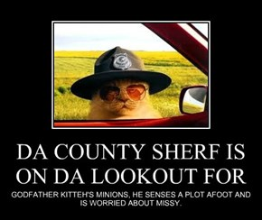 DA COUNTY SHERF IS ON DA LOOKOUT FOR