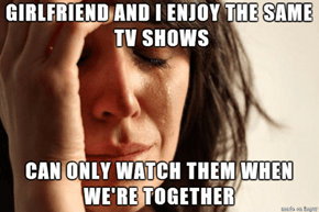 First World Relationship Problems