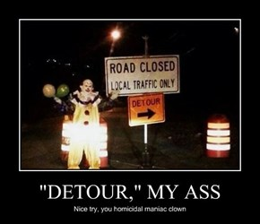 """DETOUR,"" MY ASS"