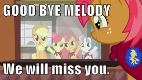 GOOD BYE MELODY  We will miss you.