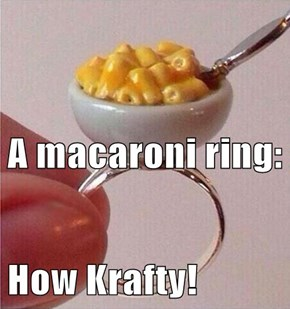 A macaroni ring: How Krafty!