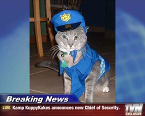 Breaking News - Kamp KuppyKakes announces new Chief of Security.