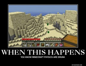 Minecraft physics fail.
