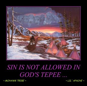 SIN IS NOT ALLOWED IN GOD'S TEPEE ...