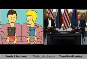 Beavis & Butt-Head Totally Looks Like These World Leaders.