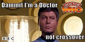 Dammit I'm a Doctor   not crossover